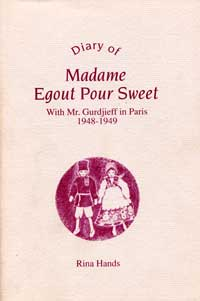 The Diary of Madame Egout Pour Sweet: With Mr. Gurdjieff in Paris 1948-1949 by Rina Hands  - Product Image