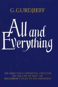 """All and Everything: """"An Objectively Impartial Criticism of the Life of Man,"""" or """"Beelzebub's Tales to His Grandson"""" by G. I. Gurdjieff - Product Image"""